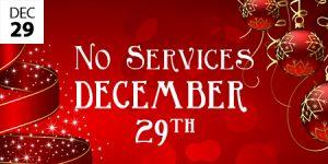 No Services December 29th
